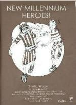 New Millennium Heroes! by Sheila Wilson